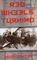Cover for 'Red Wheels Turning'