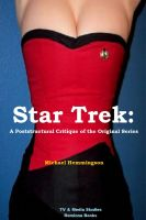 Cover for 'Star Trek: A Post-structural Critique of the Original Series'