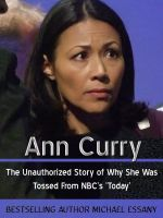 Cover for 'Ann Curry: The Unauthorized Story of Why She Was Tossed From NBC's 'Today''