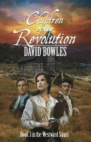 Cover for 'Children of the Revolution: Book 3 of The Westward Sagas'