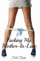 Cover for 'Fucking My Mother-In-Law'