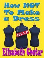 Cover for 'How Not to Make a Dress'