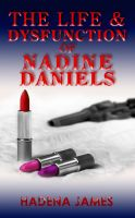 Cover for 'The Life & Dysfunction of Nadine Daniels'