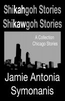 Cover for 'Shikahgoh Stories Shikawgoh Stories'