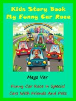 Cover for 'Kids Story My Race : My Funny Car Race In Special Cars With Friends And Pets'