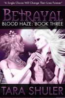 Cover for 'Betrayal (Blood Haze: Book Three) A Paranormal Romance'