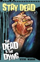 Cover for 'Stay Dead 2: The Dead and The Dying'