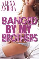 Cover for 'Banged By My Brothers'
