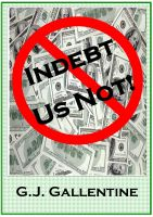 Cover for 'Indebt Us Not!'