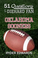 Cover for '51 Questions for the Diehard Fan: Oklahoma Sooners'