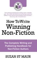 Cover for 'How To Write Winning Non-Fiction: The Complete Writing and Publishing Handbook for Non-Fiction Authors'