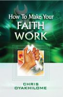 Cover for 'How To Make Your Faith Work'