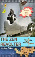 Cover for 'The Zen Revolter (Short Stories)'