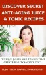 Discover Secret Anti-Aging Juice & Tonic Recipes: Unique Juices And Tonics That Create Beauty And Youth by Rudy Silva