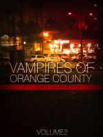 Cover for 'Vampires of Orange County Volume 2'