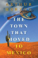 Arthur Herzog - The Town That Moved To Mexico