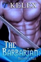Kelex - The Barbarian: Dagwn's Tale (Tales of Aurelia, 3)