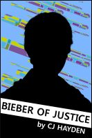 Cover for 'Bieber of Justice'