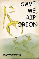 Cover for 'Save Me, Rip Orion'