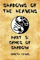 Cover for 'Games of Shadow, Part 5 of Shadows of the Heavens'