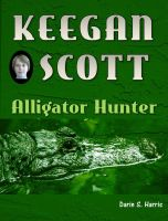 Cover for 'Keegan Scott: Alligator Hunter'