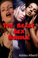 Cover for 'The Beast Sex Bundle (Three Tales of Taboo Monster Erotica)'