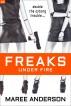 Freaks Under Fire by Maree Anderson