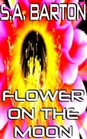 S. A. Barton - Flower On The Moon