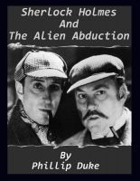 Cover for 'Sherlock Holmes and The Alien Abduction'