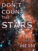 Cover for 'Don't Count the Stars: A Short Story of Life on the Edge of the Universe'