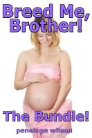 Cover for 'Breed Me, Brother! The Bundle (PI Breeding Pregnancy Erotica)'