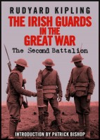 The Irish Guards in the Great War: The Second Battalion