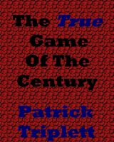 Cover for 'The True Game of the Century'