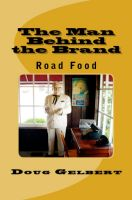 Cover for 'The Man Behind The Brand - Road Food'
