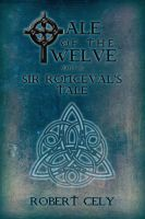 Cover for 'Tale of the Twelve Part II - Sir Ronceval's Tale'