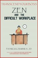 Cover for 'Transcend Your Boss: Zen and the Difficult Workplace'