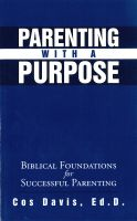 Cover for 'Parenting With A Purpose'