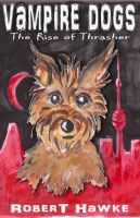 Cover for 'Vampire Dogs: The Rise of Thrasher'