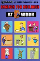Cover for 'English for Children - At Work'