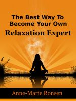 Cover for 'The Best Way To  Become Your Own Relaxation Expert'