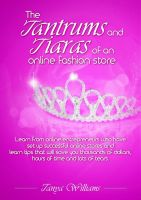 Cover for 'The Tantrums and Tiaras of an Online Fashion Store'