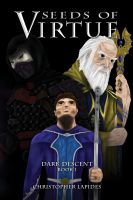 Cover for 'Seeds of Virtue, Dark Descent, Book I'