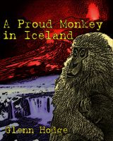 Cover for 'A Proud Monkey In Iceland'