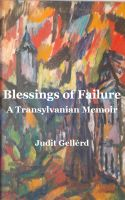 Cover for 'Blessings of Failure: A Transylvanian Memoir'