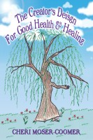 The Creator's Design for Good Health & Healing