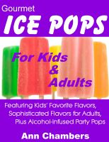 Cover for 'Gourmet Ice Pops for Kids & Adults'