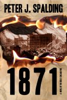 Cover for '1871: A Novel of the Great Chicago Fire'