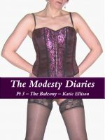 Cover for 'The Modesty Diaries Pt 3 The Balcony'