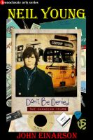 Cover for 'Neil Young: Don't Be Denied - The Canadian Years'