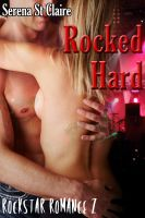 Cover for 'Rocked Hard (Rock Star Romance 2) (Rockstar Erotic Romance)'